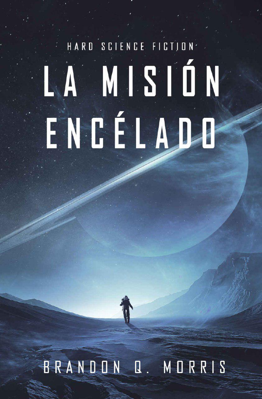 La misión Encélado. Brandon Q. Morris (Luna helada, 1) Photo_51