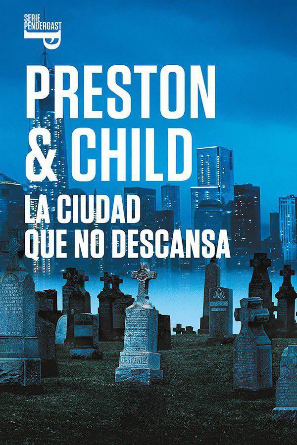 La ciudad que no descansa - Preston & Child  (Pendergast, 17) Photo_53