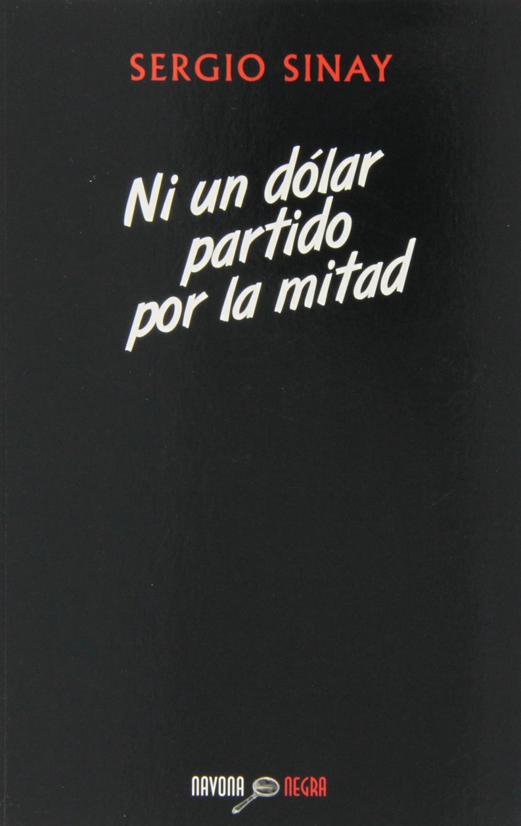 Ni un dólar partido por la mitad - Sergio Sinay Portad45