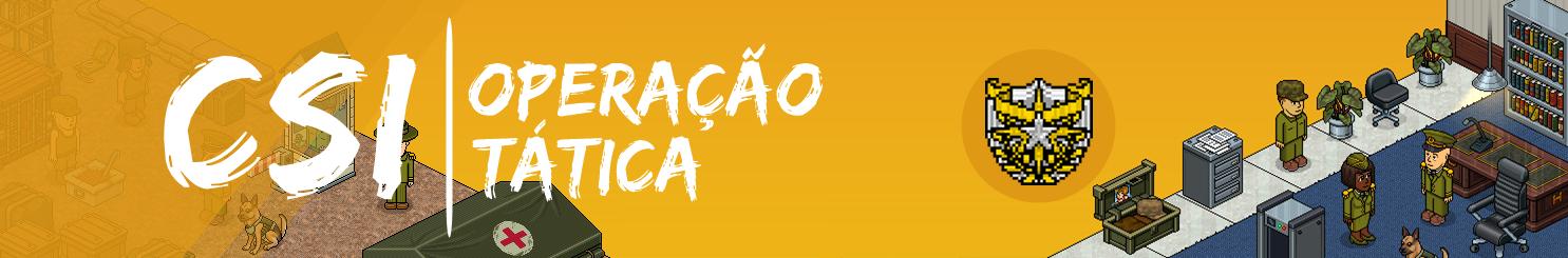 CSI OPERAÇÃO TÁTICA®