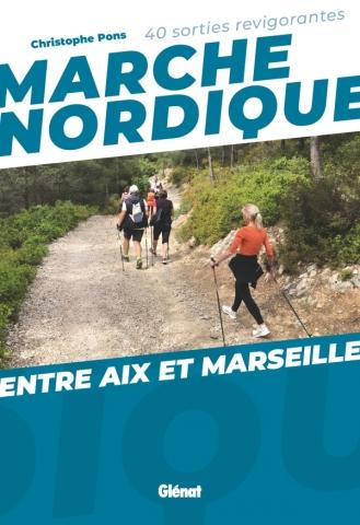 Livre : Marche Nordique entre Aix et Marseille Mnaix10