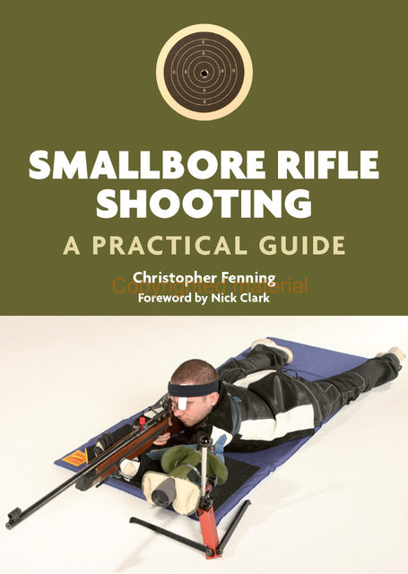 Smallbore Rifle Shooting: A Practical Guide 0021210