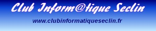 CLUB INFORMATIQUE DE SECLIN