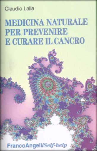 Claudio Lalla :Medicina Naturale per prevenire e curare il cancro Claudi10