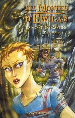 [Bottero, Pierre] Les Mondes d'Ewilan - Tome 1: La forêt des captifs Foret_10