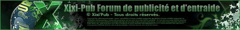 Forum de Publicité et d'Entraide © Xixi'Pub 46860310