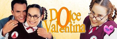 DOLCE VALENTINA/MI GORDA BELLA