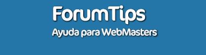 ForumTips • Ayuda para WebMasters