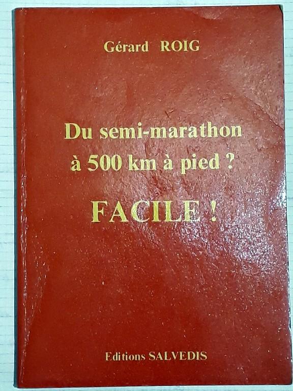 """Gérard ROIG """"DU SEMI MARATHON A 500KM A PIED"""" 111"""