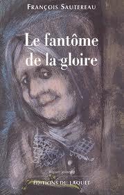 LE FANTOME DE LA GLOIRE de François Sautereau Image310