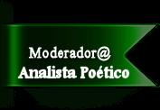 Moderador y  Analista Poético