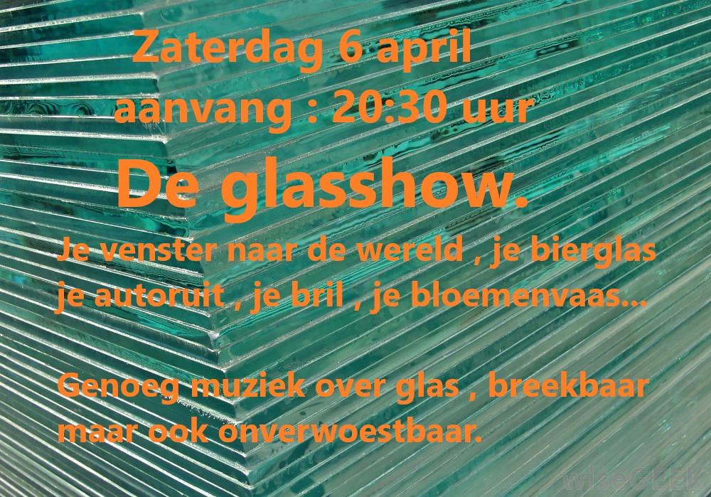 Zat. 6 april : De glasshow! Glassh11