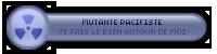۞ Mutante Pacifiste ۞