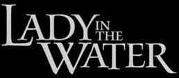 Lady in the Water (2006, M. Night Shyamalan) Lady_i10