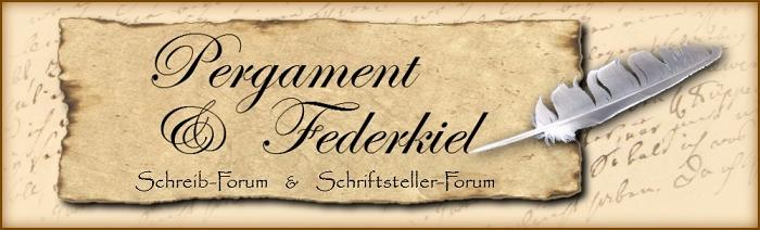 Pergament&Federkiel/Schreib-Forum/Schriftsteller-Forum