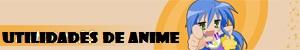UTILIDADES DE ANIME