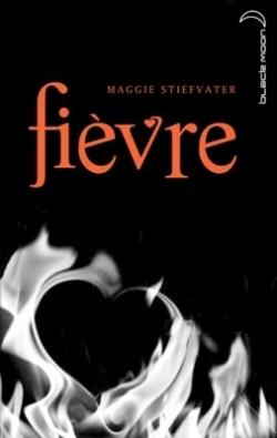 Les Loups de Mercy Fall T2, Fièvre - Maggie Stiefvater Book_c10
