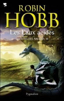 Les cités des anciens tome 2 de Robin Hobb : Les eaux acides Couv1210