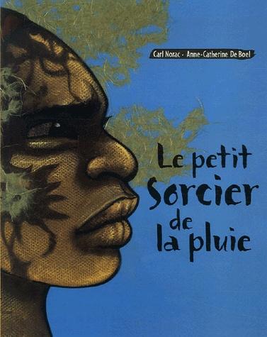 [Norac, Carl & Boel, Catherine (de)] Le petit sorcier de la pluie Petit_10