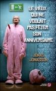 [Jonasson, Jonas] Le vieux qui ne voulait pas fêter son anniversaire 97822513