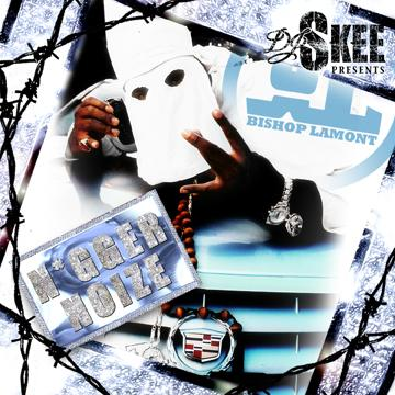 Bishop Lamont & DJ Skee - N*gger Noiz Bishop10