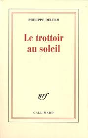 [Delerm, Philippe] Le trottoir au soleil Trotto10