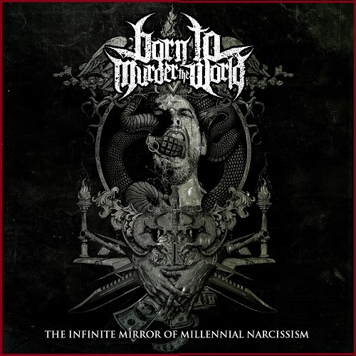 Born To Murder The World -The Infinite Mirror Of Millennial Narcissism (2018) Cover10