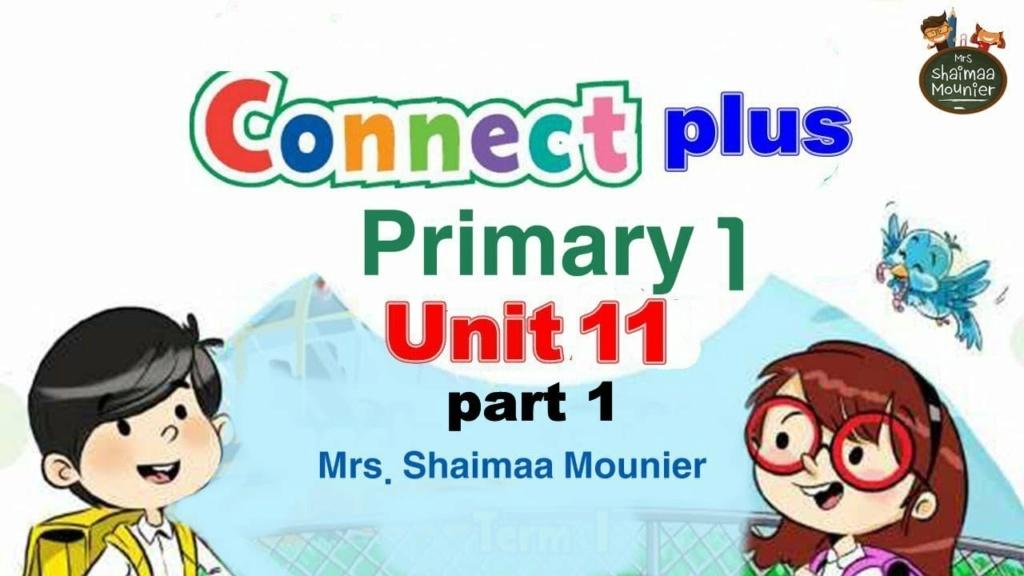شرح كونكت بلس الصف الأول الابتدائي الوحدة الحادية عشر بطريقة مشوقة جدا و مبسطة للطفل 11142