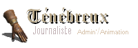 Sombre sorcier - Journaliste à la Gazette - Administratrice / Animatrice