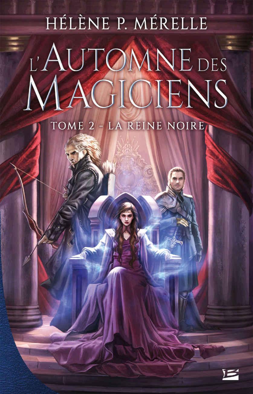MERELLE Hélène - L'automne des magiciens - Tome 2 : La reine noire 11103410