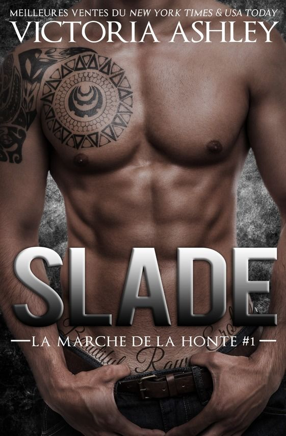 ASHLEY Victoria - SLADE - Tome 1 : La marche de la honte 13825010