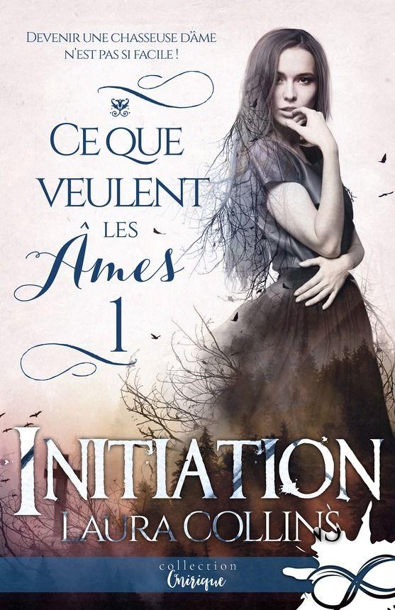 COLLINS Laura - Ce que veulent les âmes - Tome 1 : Initiation 56119610