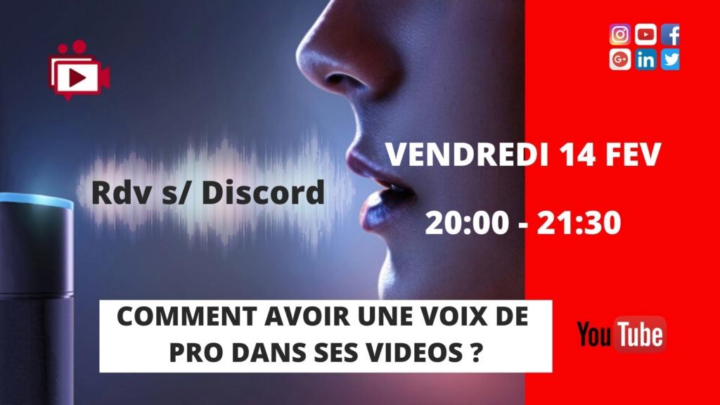 14/02 : #5 LIVE ANNULE  : Une voix de pro dans ses vidéos  Entrai14