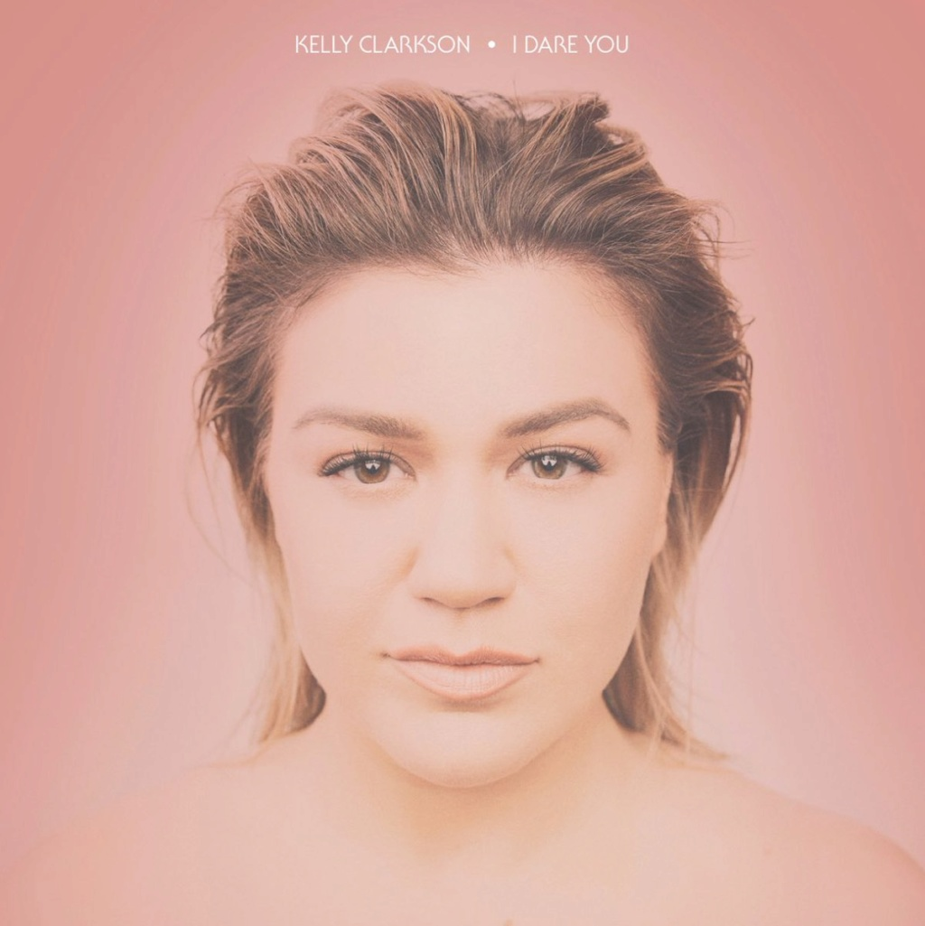 "Kelly Clarkson >> Single ""I Dare You"" 444410"