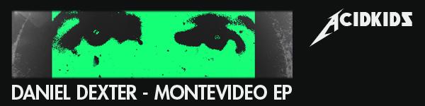 Daniel Dexter - Montevideo ep - AcidKids Balken10