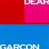 Dear Garçon