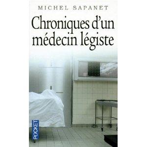 CHRONIQUES D'UN MEDECIN LEGISTE de Michel Sapanet 41wwzg10