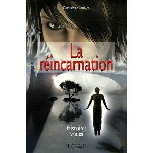 LA REINCARNATION : HISTOIRES VRAIES de Dominique Lormier 51g1dc10