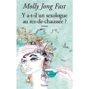 Y A-T-IL UN SEXOLOGUE AU REZ DE CHAUSSEE ? de Molly Jong Fast 51lzmf10