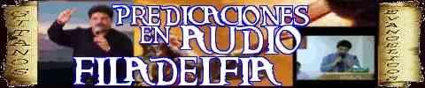 PREDICACIONES AUDIO EN DESCARGA DIRECTA DE FILADELFIA