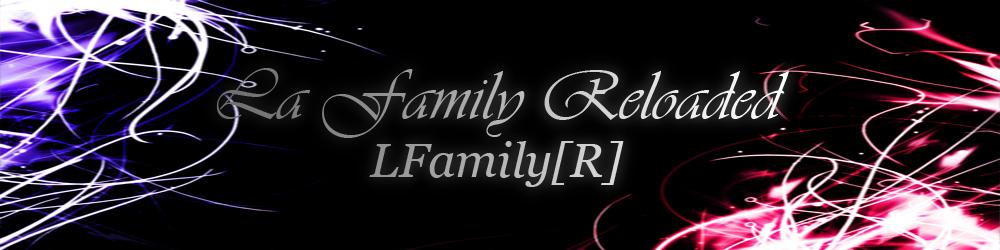 La Family Reloaded