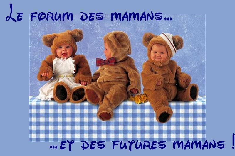 Forum mamans et futures mamans