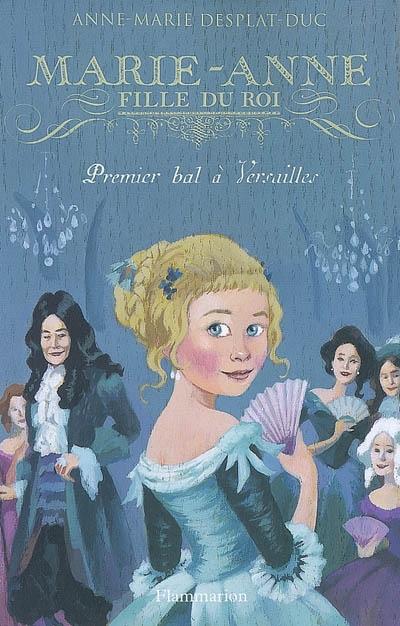 [Desplat-Duc, Anne-Marie] Marie-Anne, fille du roi - Tome 1: Premier bal à Versailles Marie-10
