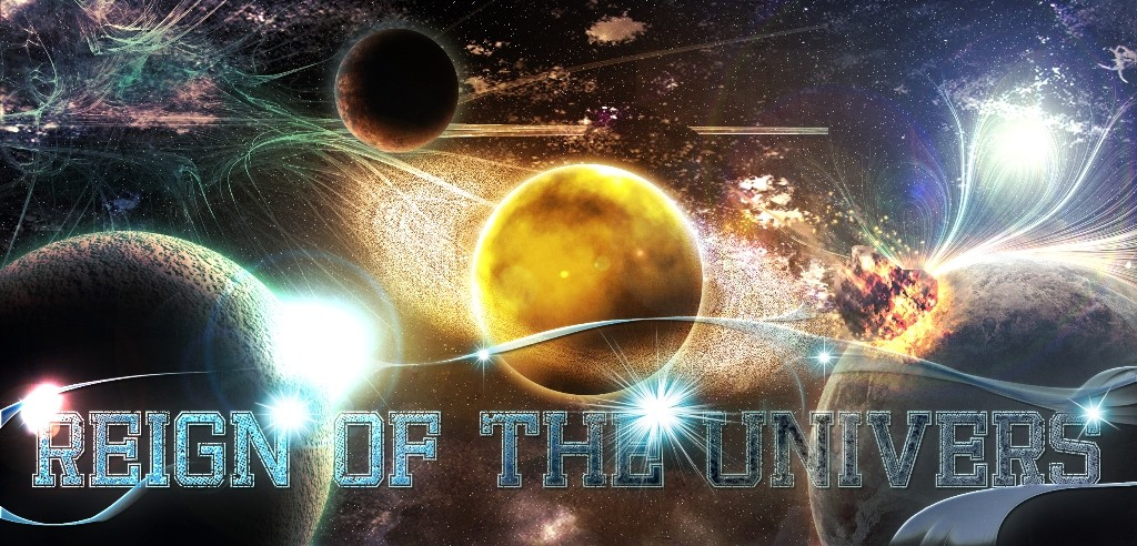 Reign Of The Universe