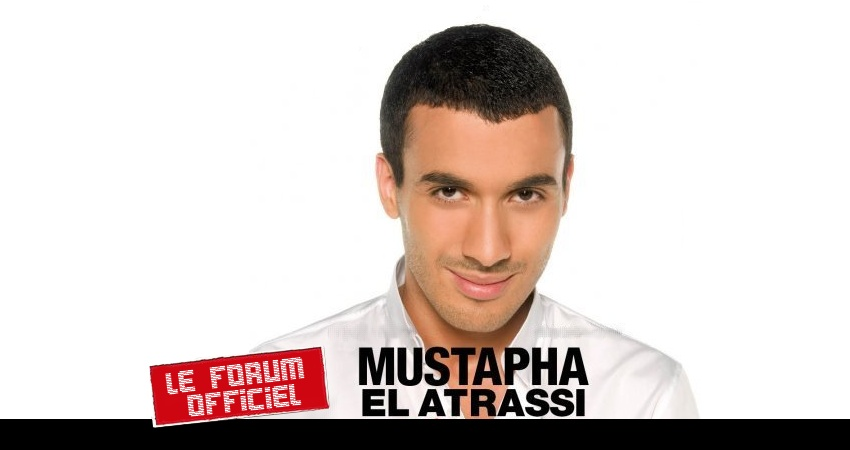 Forum Officiel de Mustapha El Atrassi.