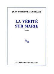 [Toussaint, Jean-Philippe] La Vérité sur Marie V_978211