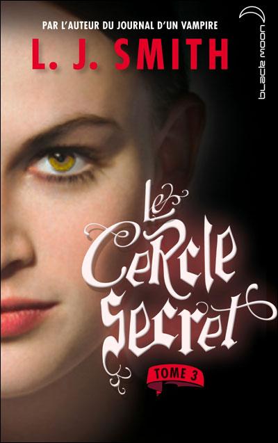 Smith L.J - Le cercle secret - Tome 3 : Le Pouvoir 97820111