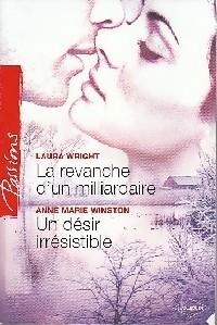 La revanche d'un milliardaire de Laura Wright/ Un désir irrésistible de Anne Marie Winston 30216310