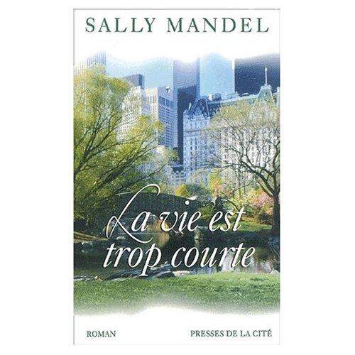 La vie est trop courte de Sally Mandel  51cj2n10