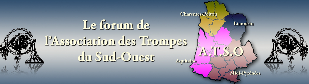 Forum officiel de l'Association des Trompes du Sud-Ouest
